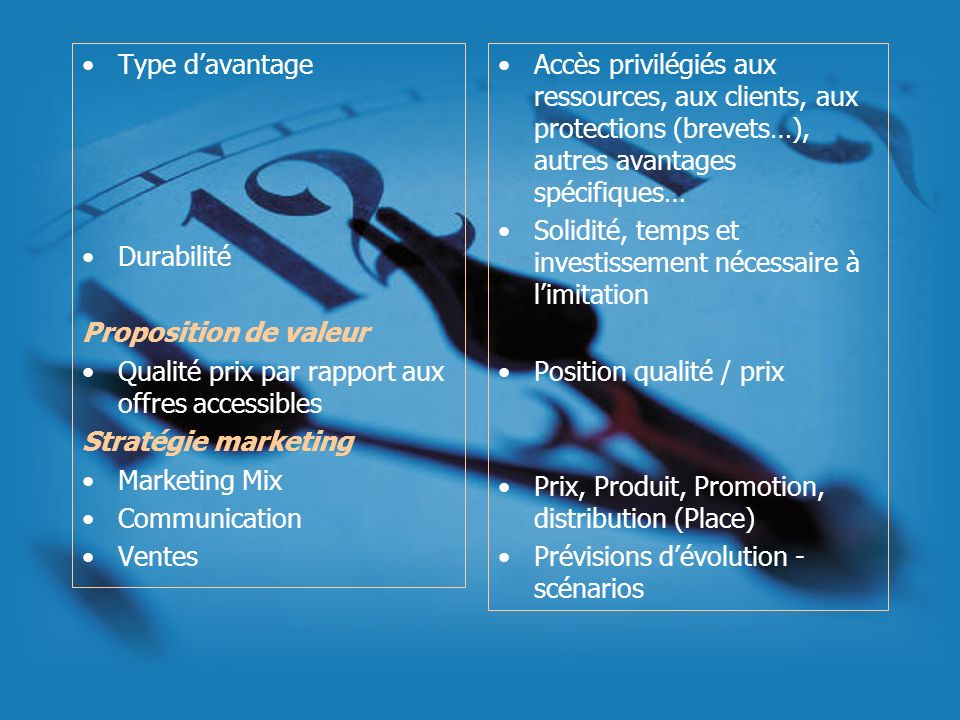 Type d'avantage Durabilité. Proposition de valeur. Qualité prix par rapport aux offres accessibles.