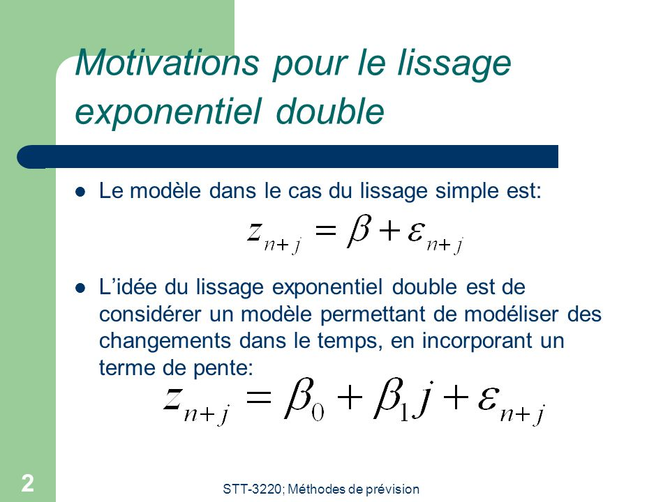 Motivations pour le lissage exponentiel double