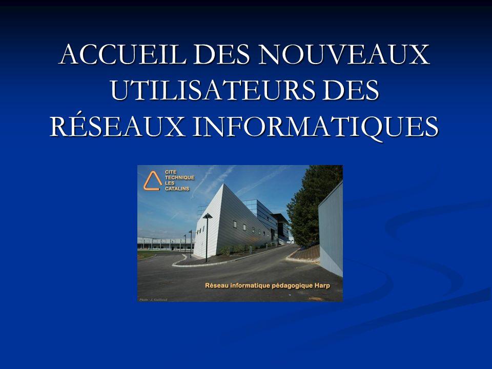 ACCUEIL DES NOUVEAUX UTILISATEURS DES RÉSEAUX INFORMATIQUES