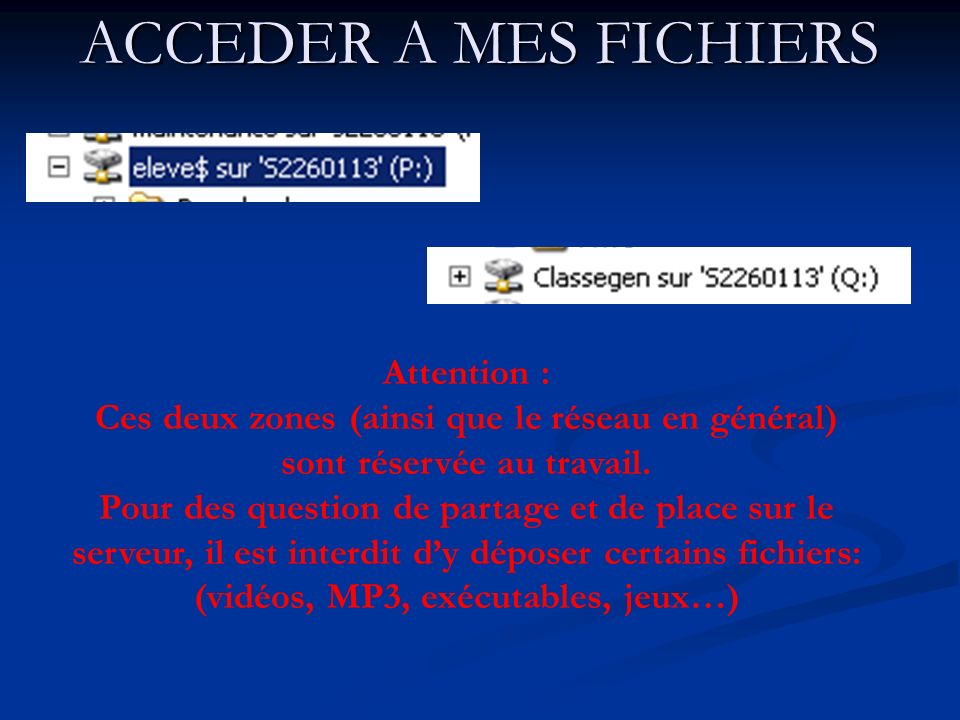 ACCEDER A MES FICHIERS Attention :
