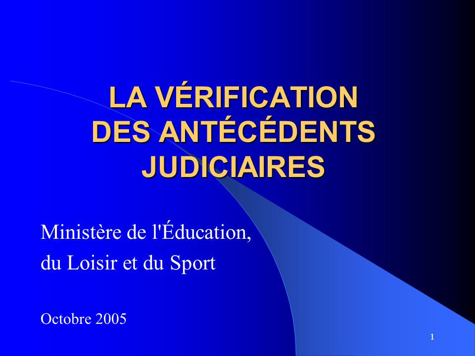 LA VÉRIFICATION DES ANTÉCÉDENTS JUDICIAIRES