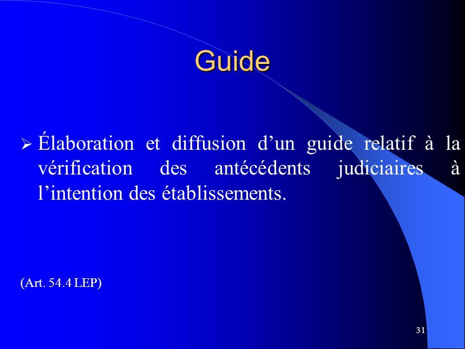 Guide Élaboration et diffusion d'un guide relatif à la vérification des antécédents judiciaires à l'intention des établissements.