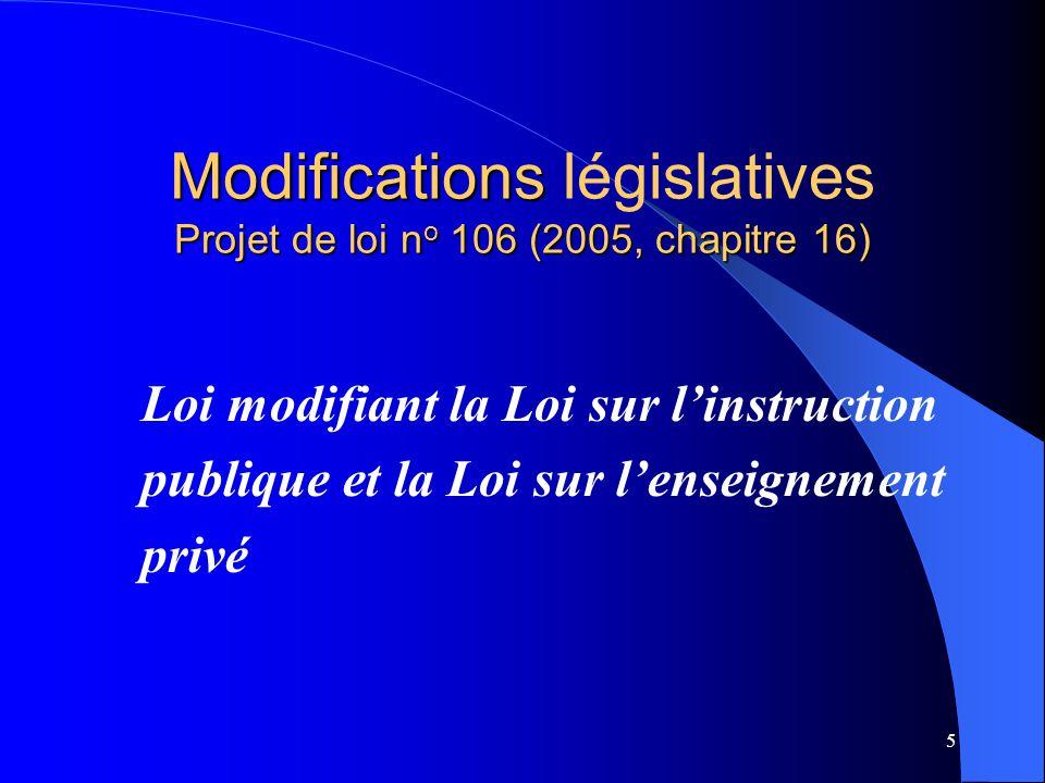 Modifications législatives Projet de loi no 106 (2005, chapitre 16)