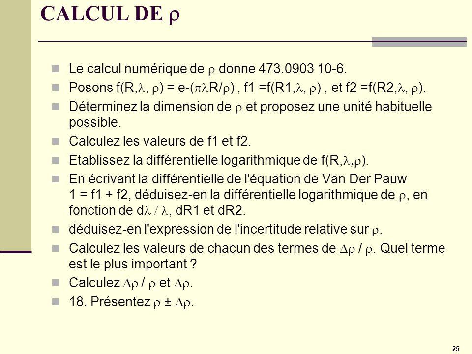 CALCUL DE r Le calcul numérique de r donne 473.0903 10-6.