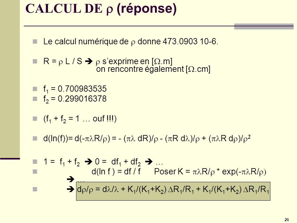 CALCUL DE r (réponse) Le calcul numérique de r donne 473.0903 10-6.