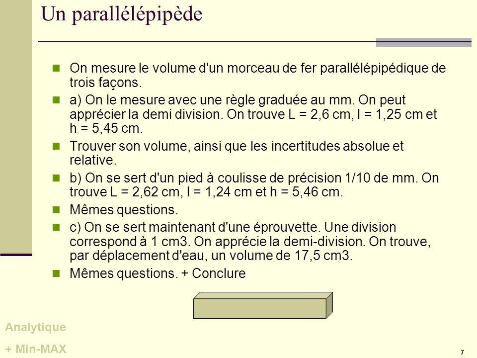 Un parallélépipède On mesure le volume d un morceau de fer parallélépipédique de trois façons.