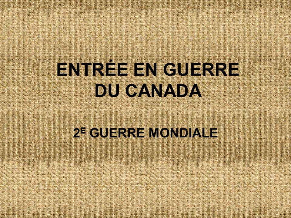 ENTRÉE EN GUERRE DU CANADA