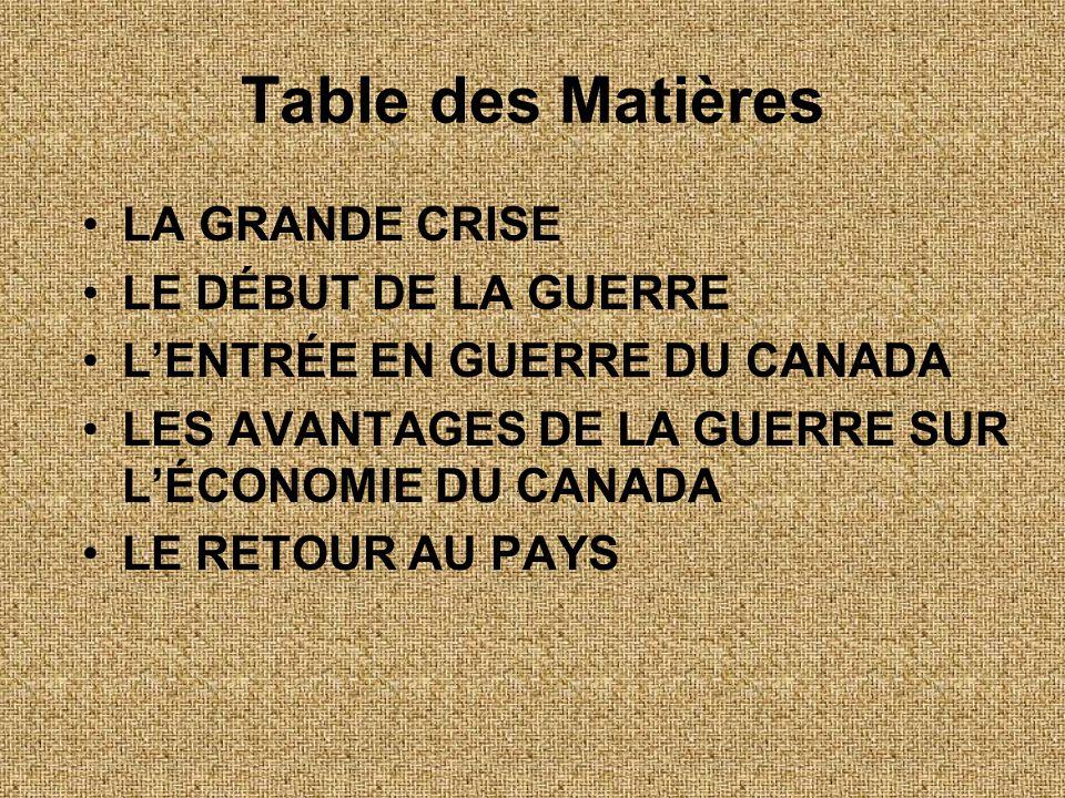 Table des Matières LA GRANDE CRISE LE DÉBUT DE LA GUERRE