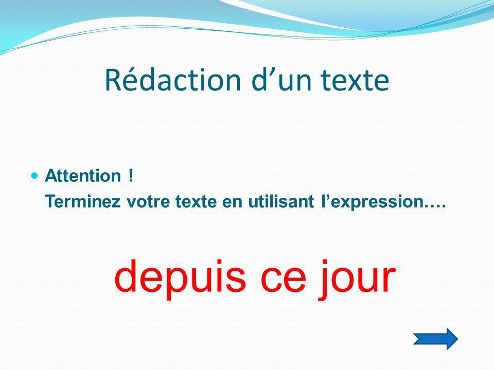 Rédaction d'un texte Attention !