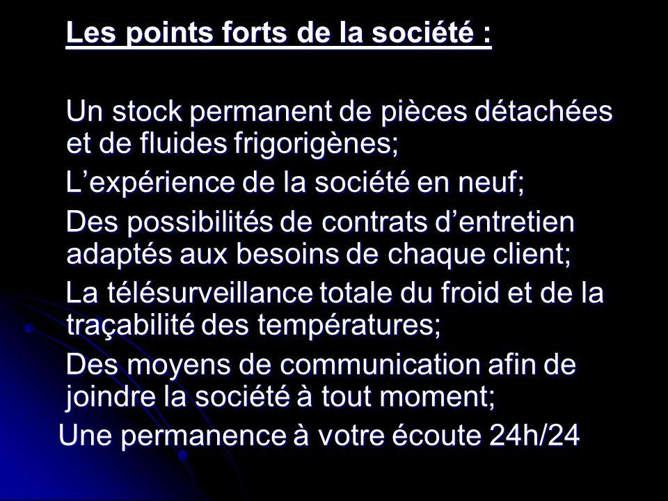 Les points forts de la société :