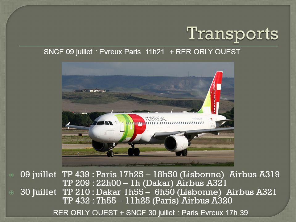 Transports SNCF 09 juillet : Evreux Paris 11h21 + RER ORLY OUEST. 09 juillet TP 439 : Paris 17h25 – 18h50 (Lisbonne) Airbus A319.