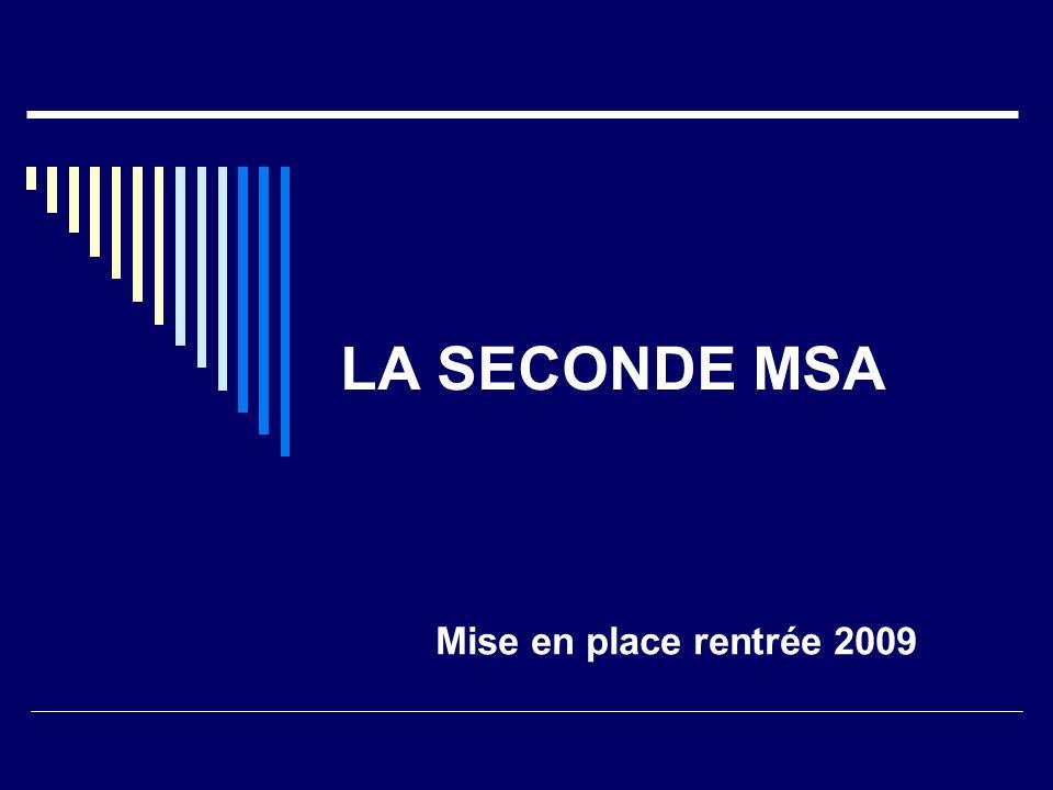 LA SECONDE MSA Mise en place rentrée 2009