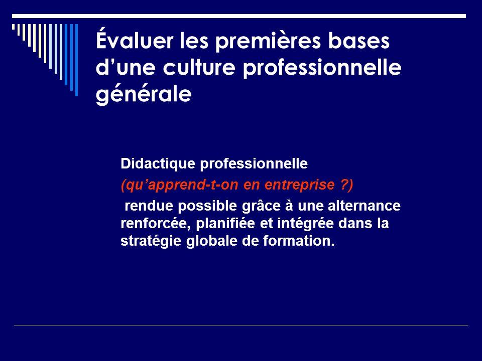 Évaluer les premières bases d'une culture professionnelle générale