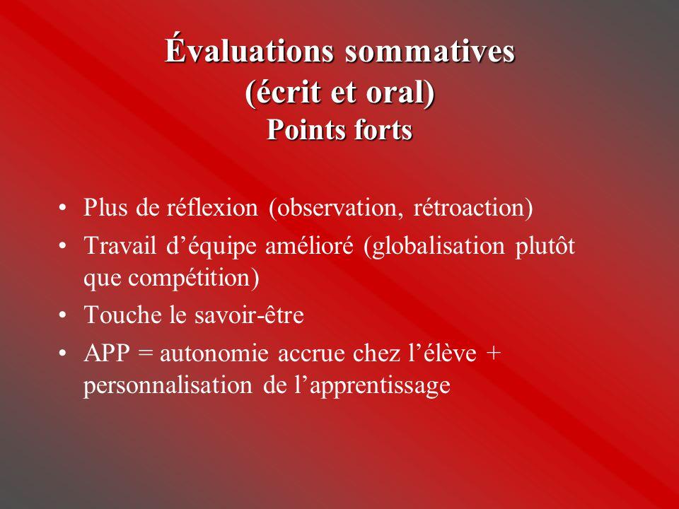 Évaluations sommatives (écrit et oral) Points forts