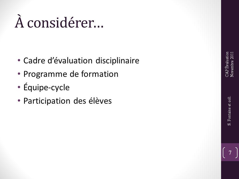 À considérer… Cadre d'évaluation disciplinaire Programme de formation