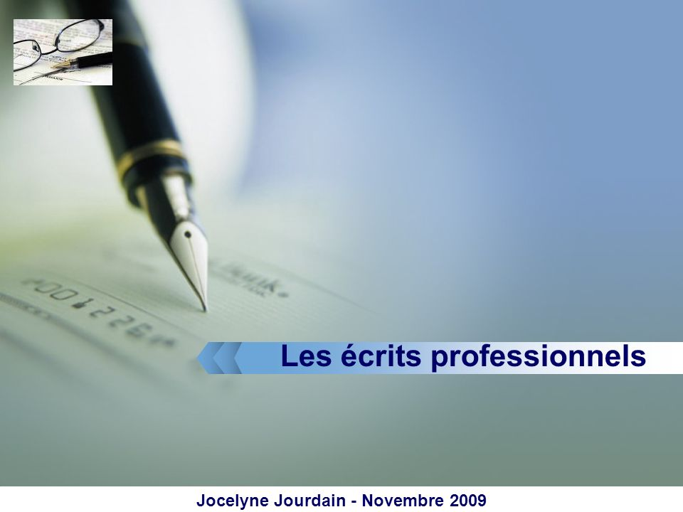 Les écrits professionnels Jocelyne Jourdain - Novembre 2009