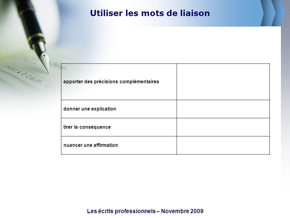 Utiliser les mots de liaison Les écrits professionnels – Novembre 2009