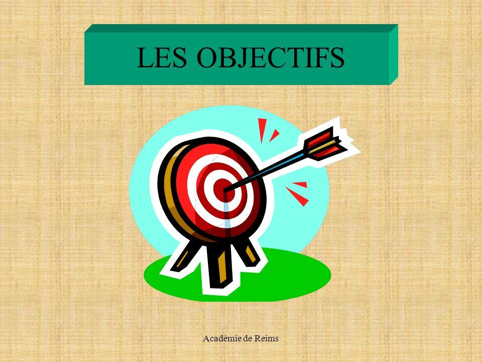 LES OBJECTIFS Académie de Reims