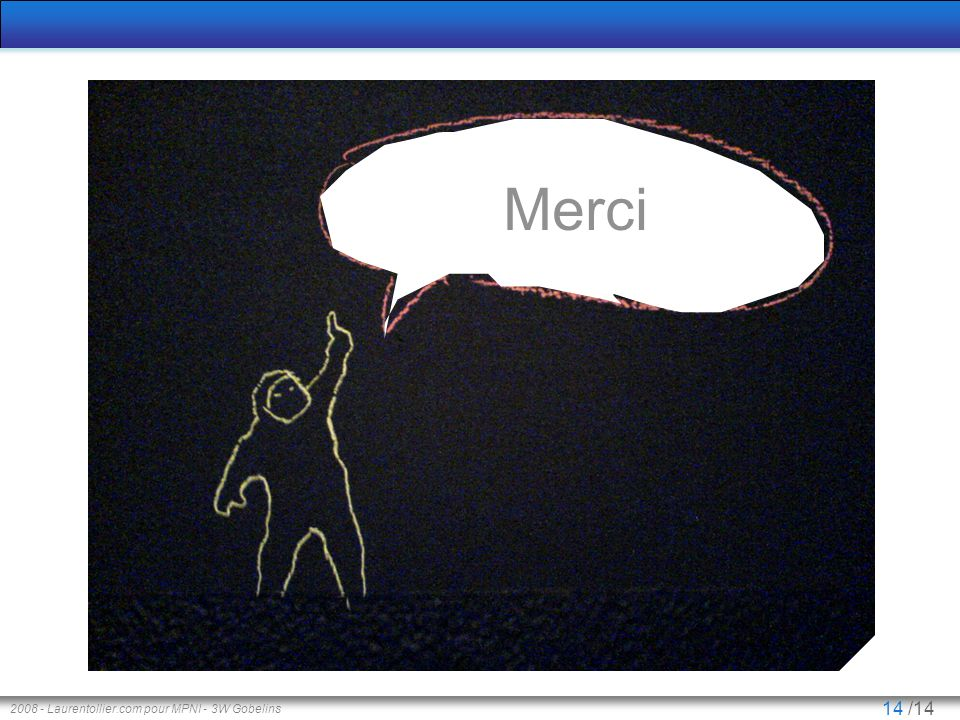 Merci 2008 - Laurentollier.com pour MPNI - 3W Gobelins
