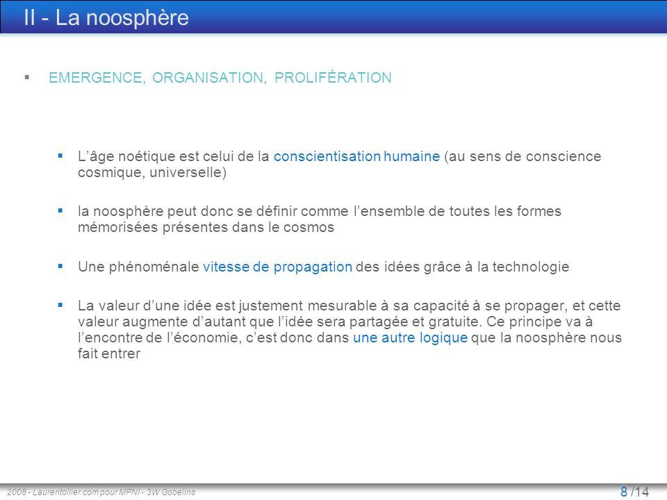 II - La noosphère EMERGENCE, ORGANISATION, PROLIFÉRATION