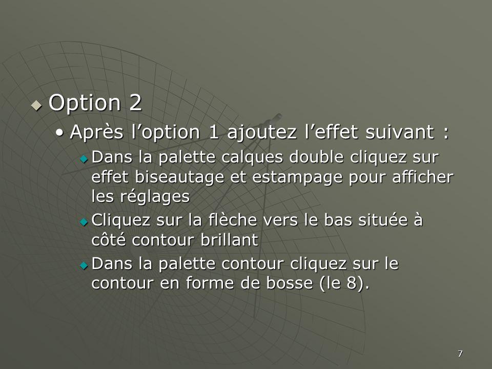 Option 2 Après l'option 1 ajoutez l'effet suivant :