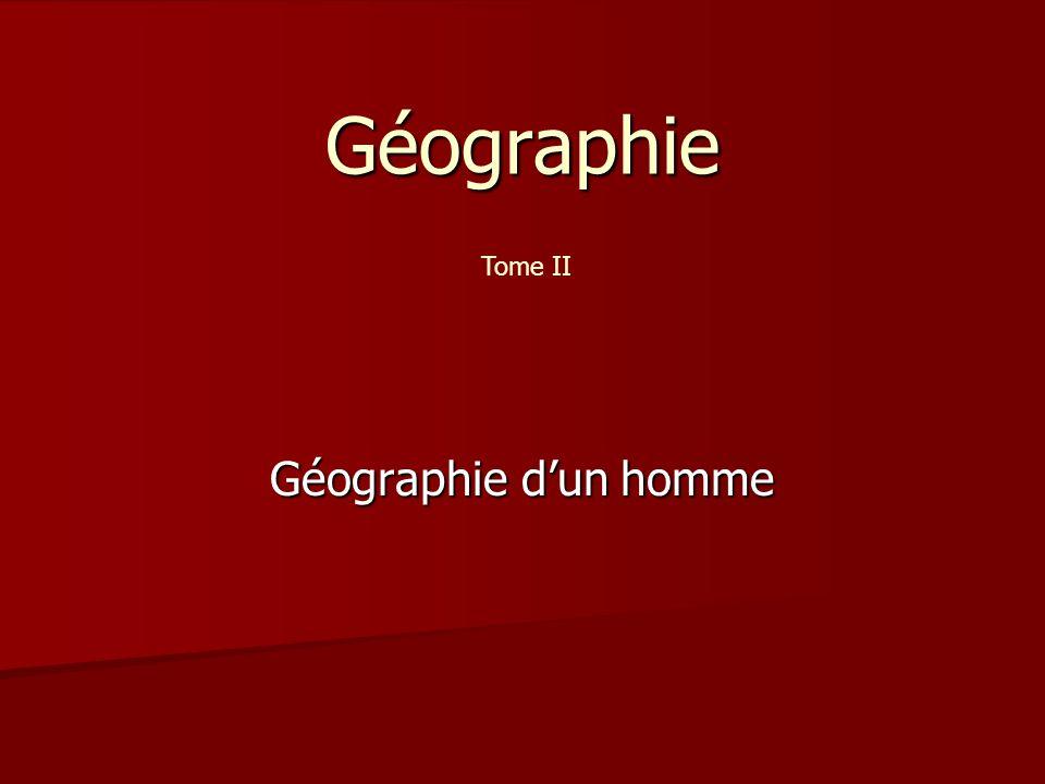 Géographie Tome II Géographie d'un homme
