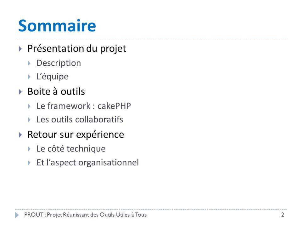 Sommaire Présentation du projet Boite à outils Retour sur expérience