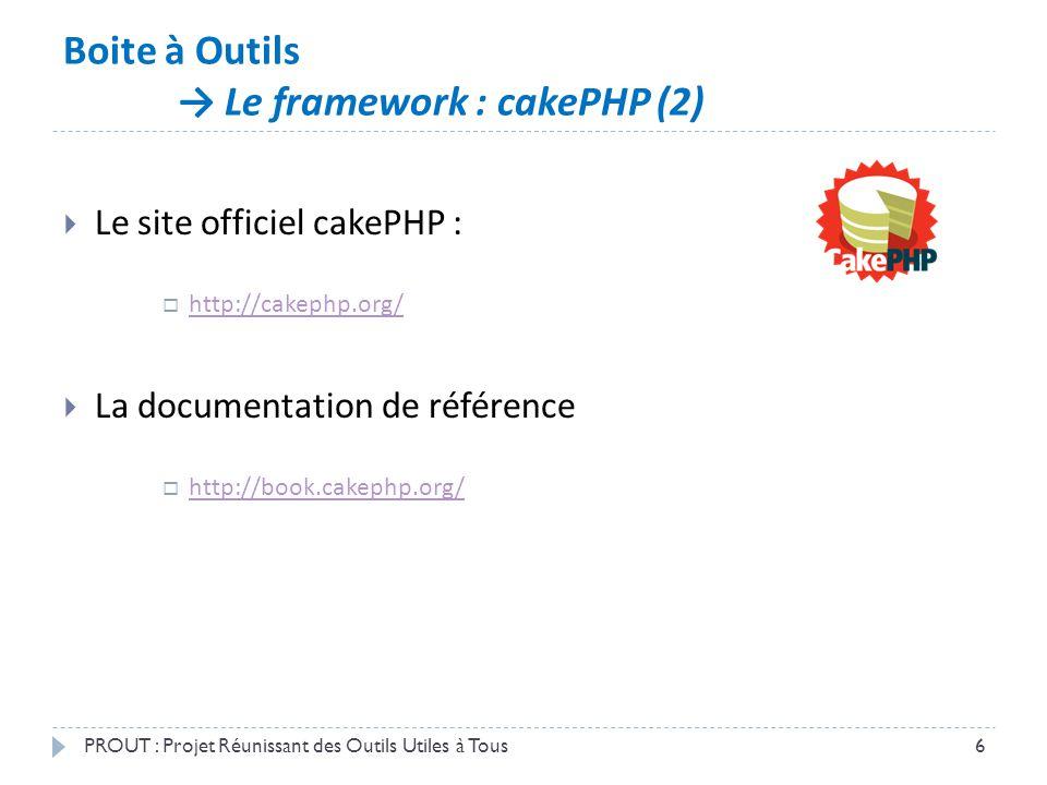 Boite à Outils → Le framework : cakePHP (2)