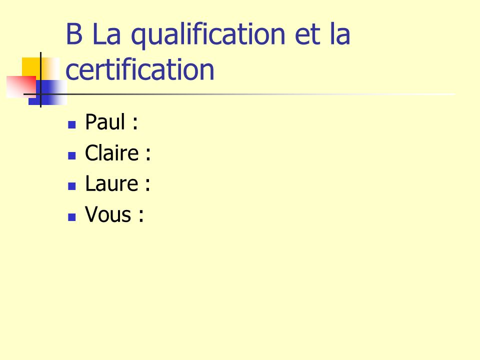 B La qualification et la certification