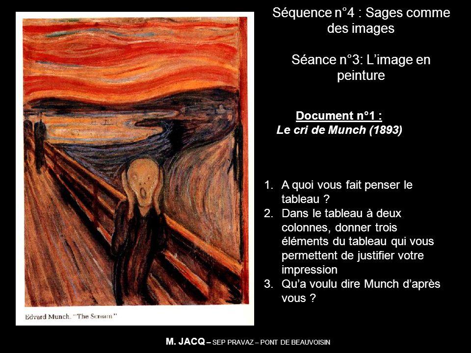 Séquence n°4 : Sages comme des images Séance n°3: L'image en peinture