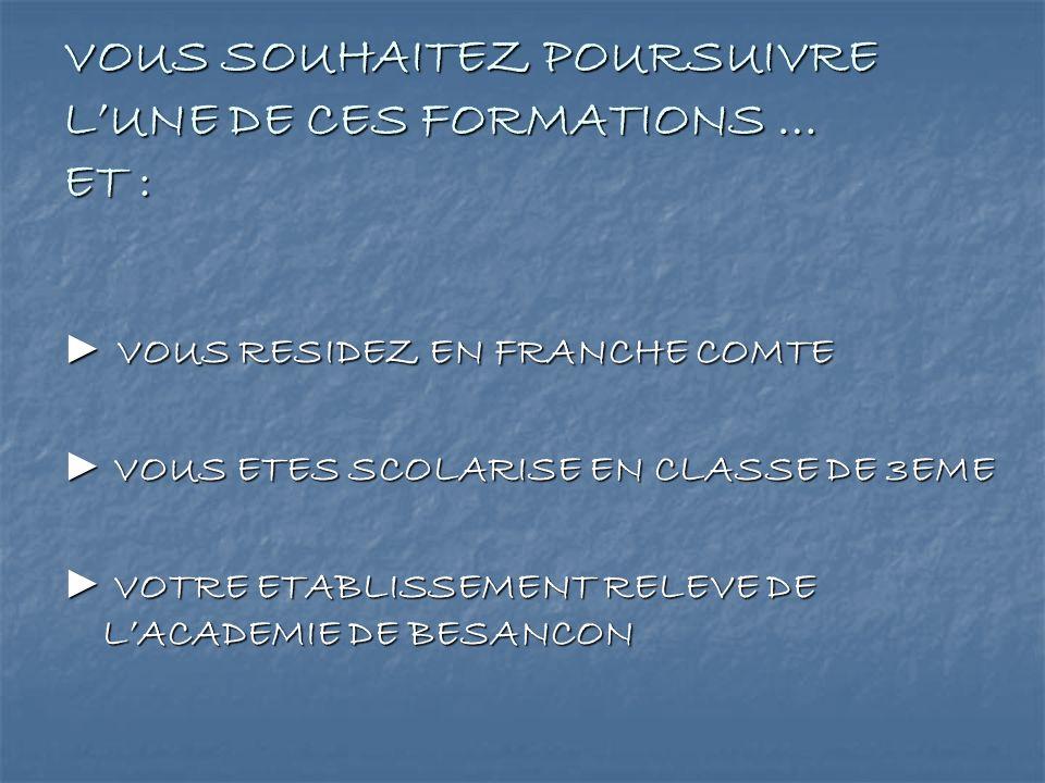 VOUS SOUHAITEZ POURSUIVRE L'UNE DE CES FORMATIONS … ET :
