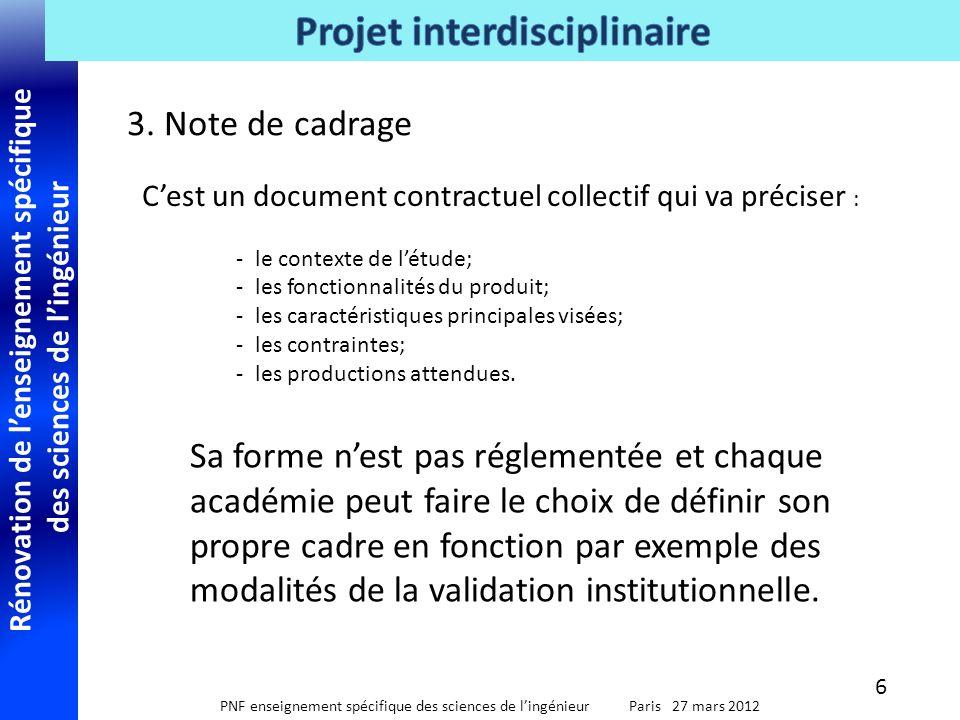 3. Note de cadrage C'est un document contractuel collectif qui va préciser : le contexte de l'étude;