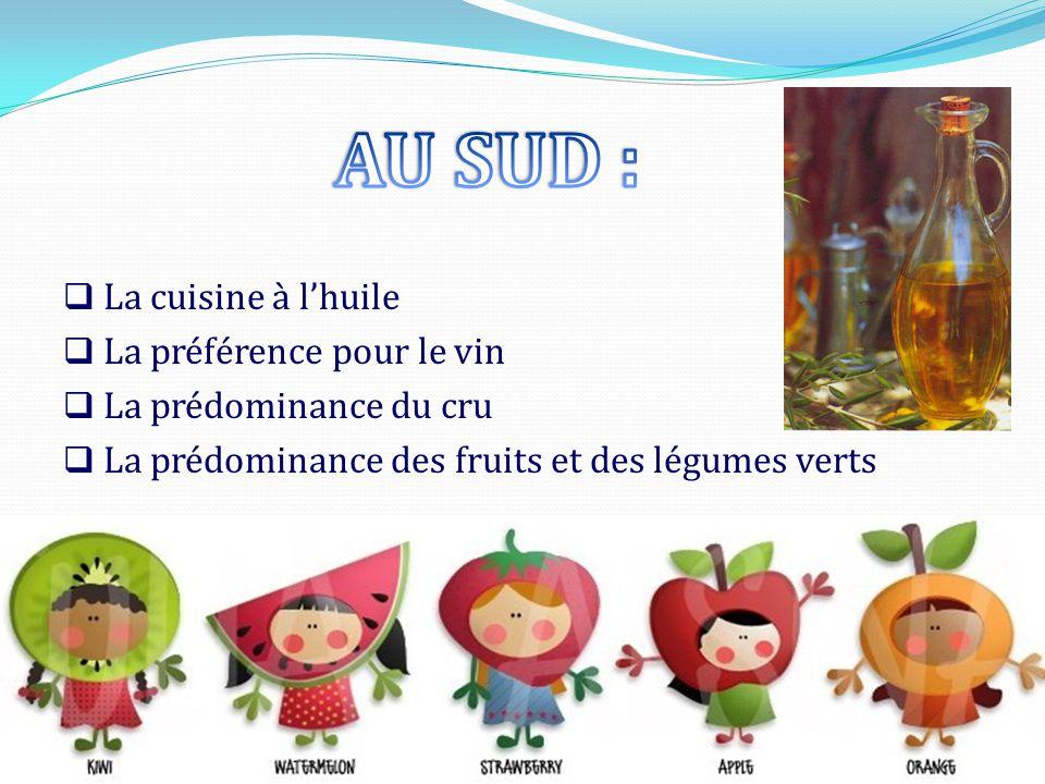 AU SUD : La cuisine à l'huile La préférence pour le vin