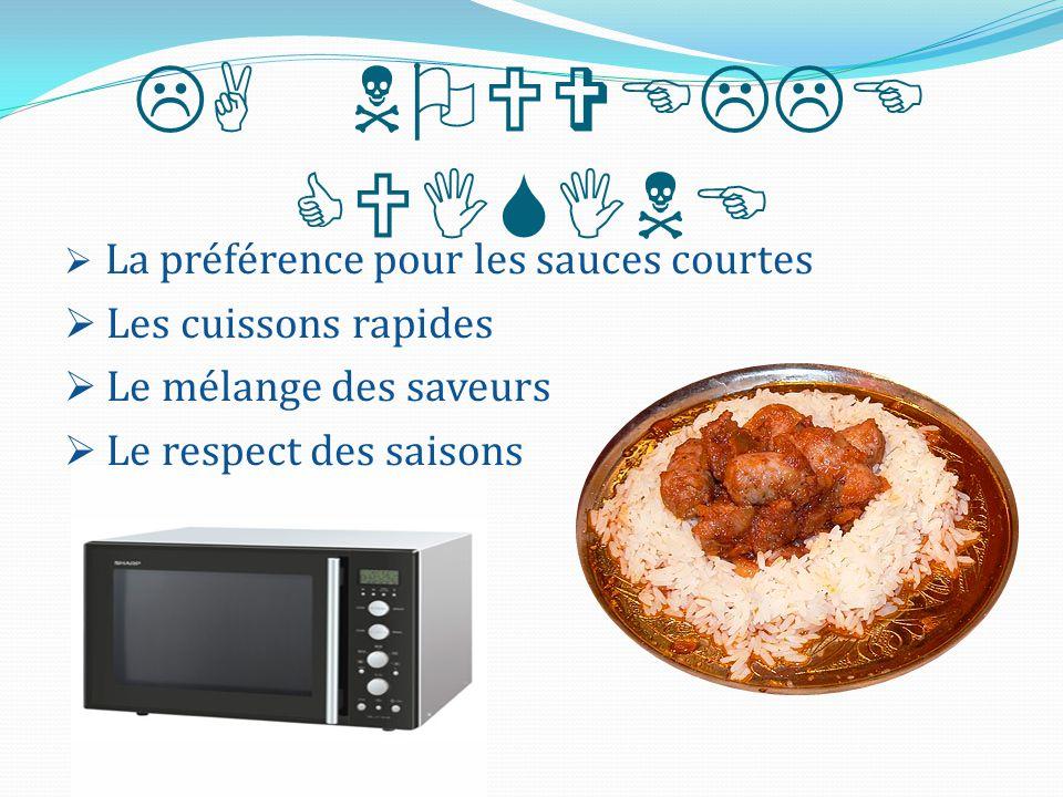 LA NOUVELLE CUISINE Les cuissons rapides Le mélange des saveurs