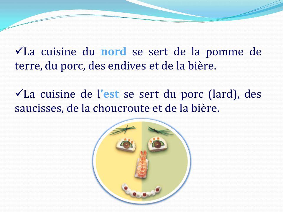 La cuisine du nord se sert de la pomme de terre, du porc, des endives et de la bière.