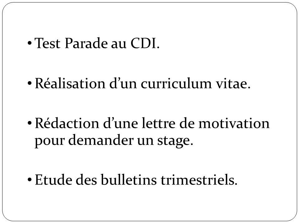 Test Parade au CDI. Réalisation d'un curriculum vitae. Rédaction d'une lettre de motivation pour demander un stage.