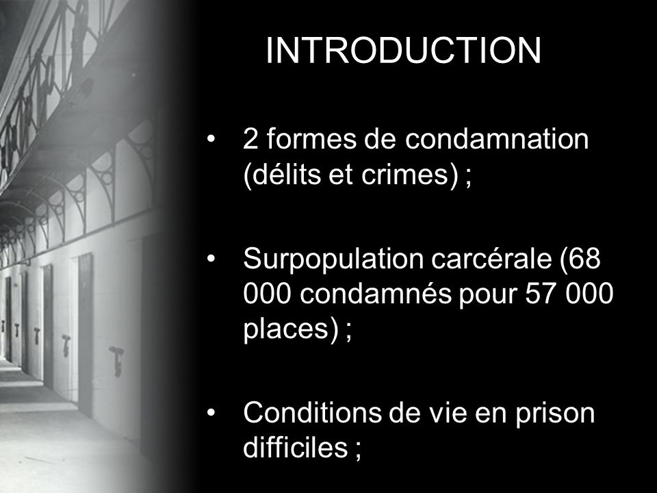 INTRODUCTION 2 formes de condamnation (délits et crimes) ;