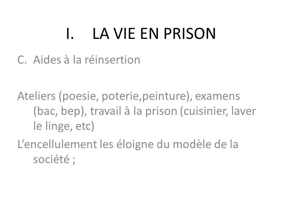 LA VIE EN PRISON Aides à la réinsertion