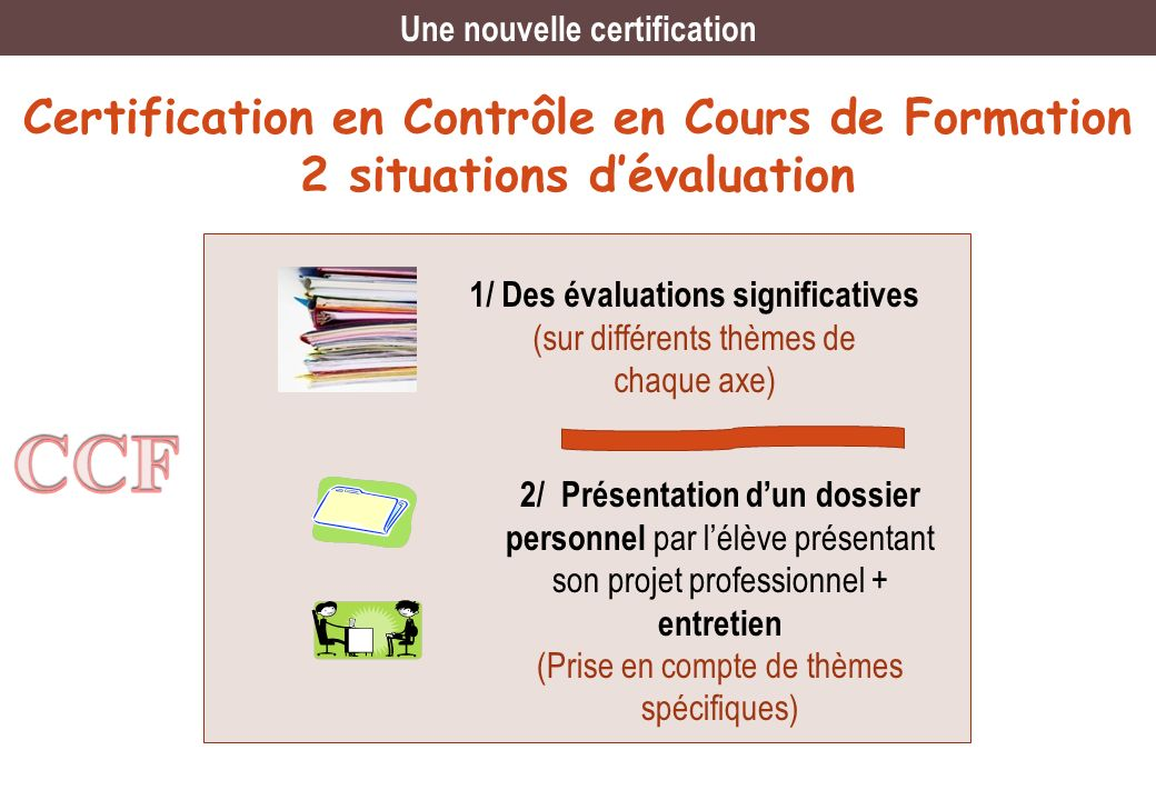 Une nouvelle certification 1/ Des évaluations significatives