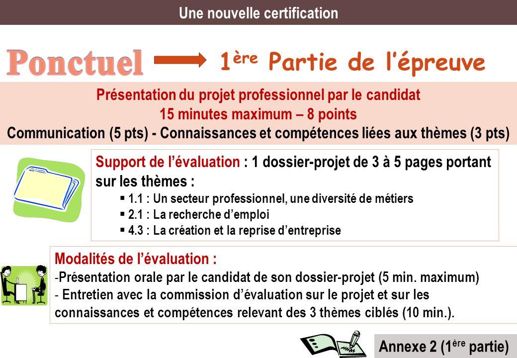Ponctuel 1ère Partie de l'épreuve Une nouvelle certification