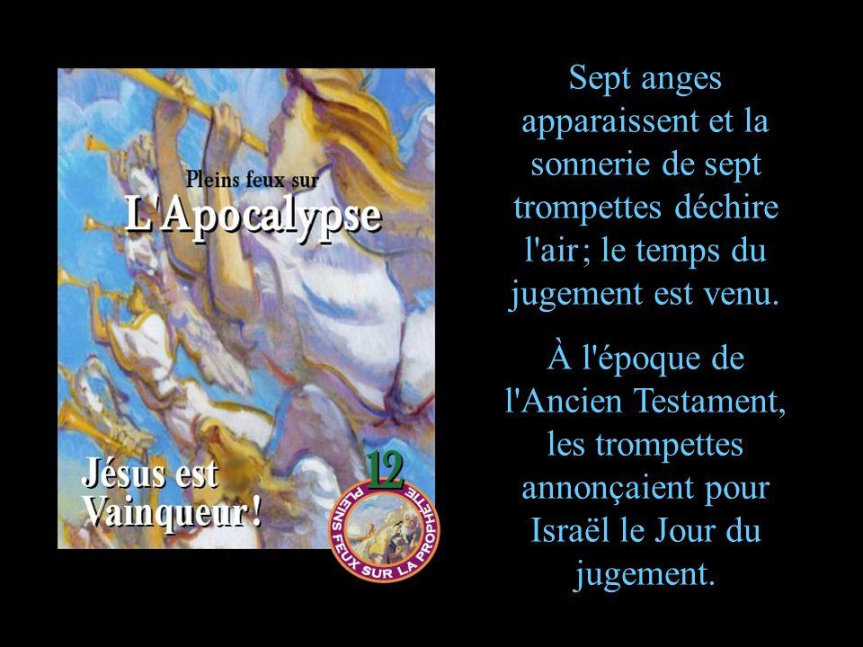 Sept anges apparaissent et la sonnerie de sept trompettes déchire l air ; le temps du jugement est venu.