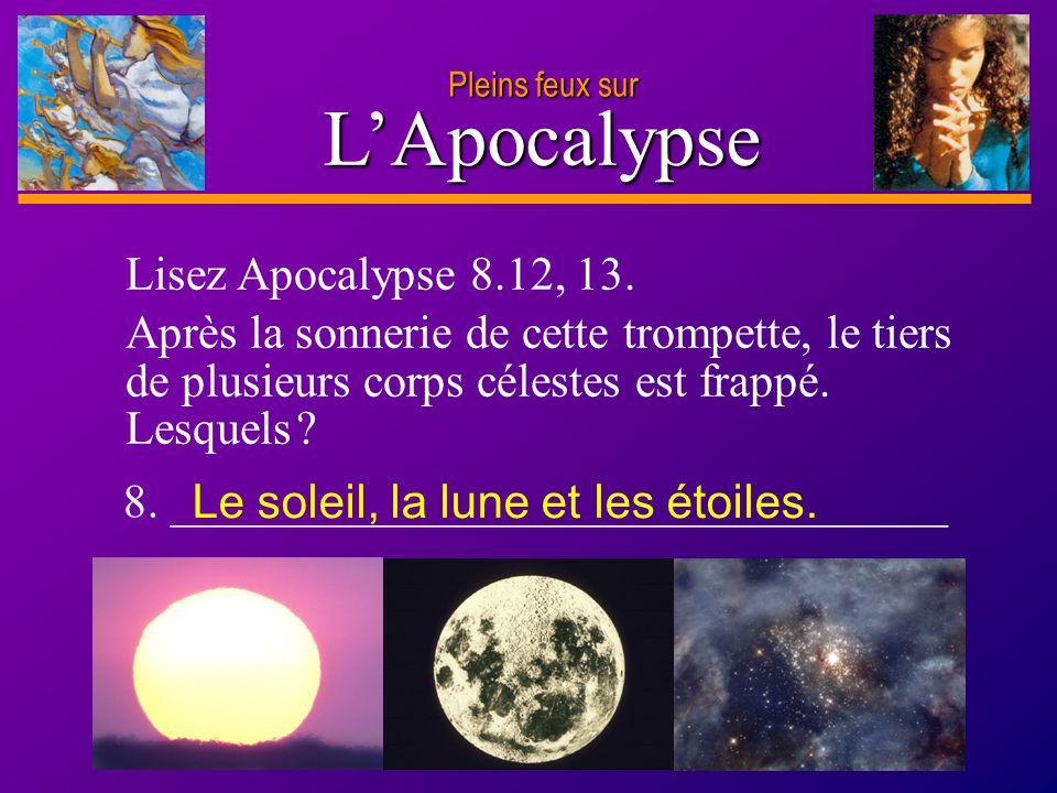 L'Apocalypse Lisez Apocalypse 8.12, 13.