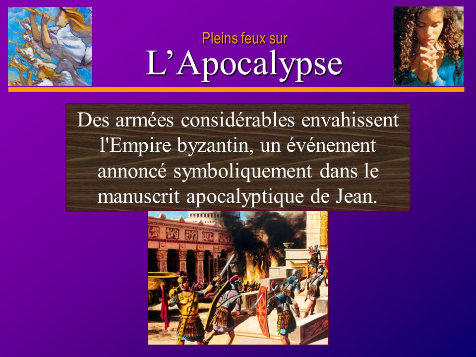 Pleins feux sur L'Apocalypse.