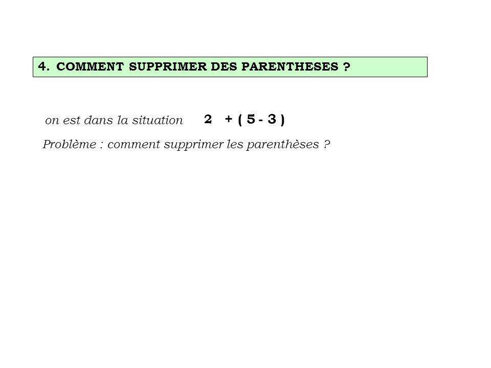 + ( 5 - 3 ) COMMENT SUPPRIMER DES PARENTHESES 2