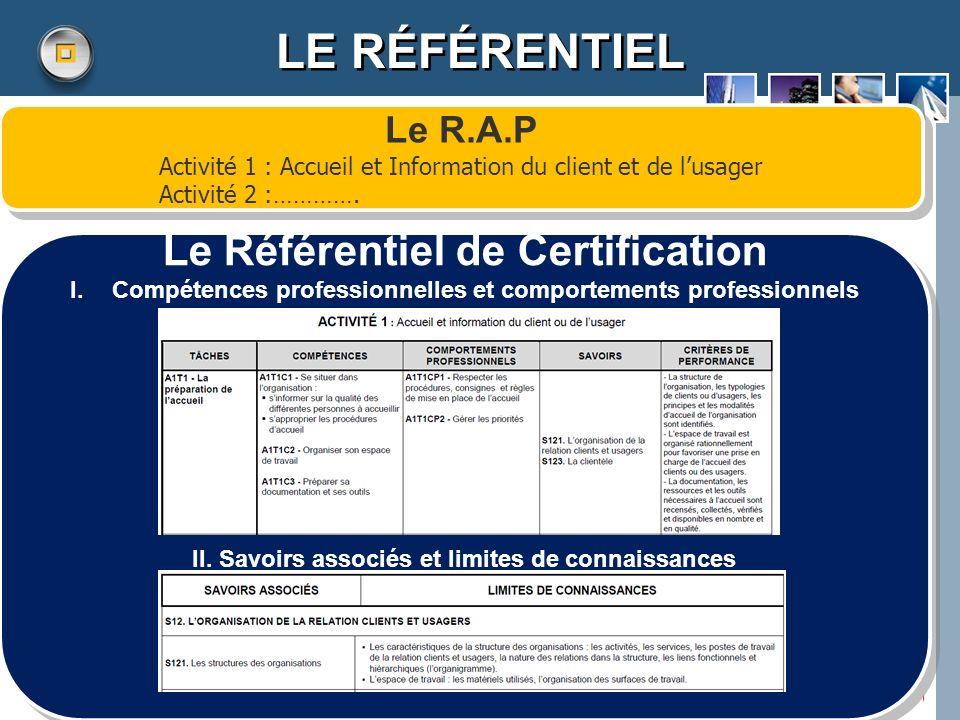 LE RÉFÉRENTIEL Le Référentiel de Certification Le R.A.P
