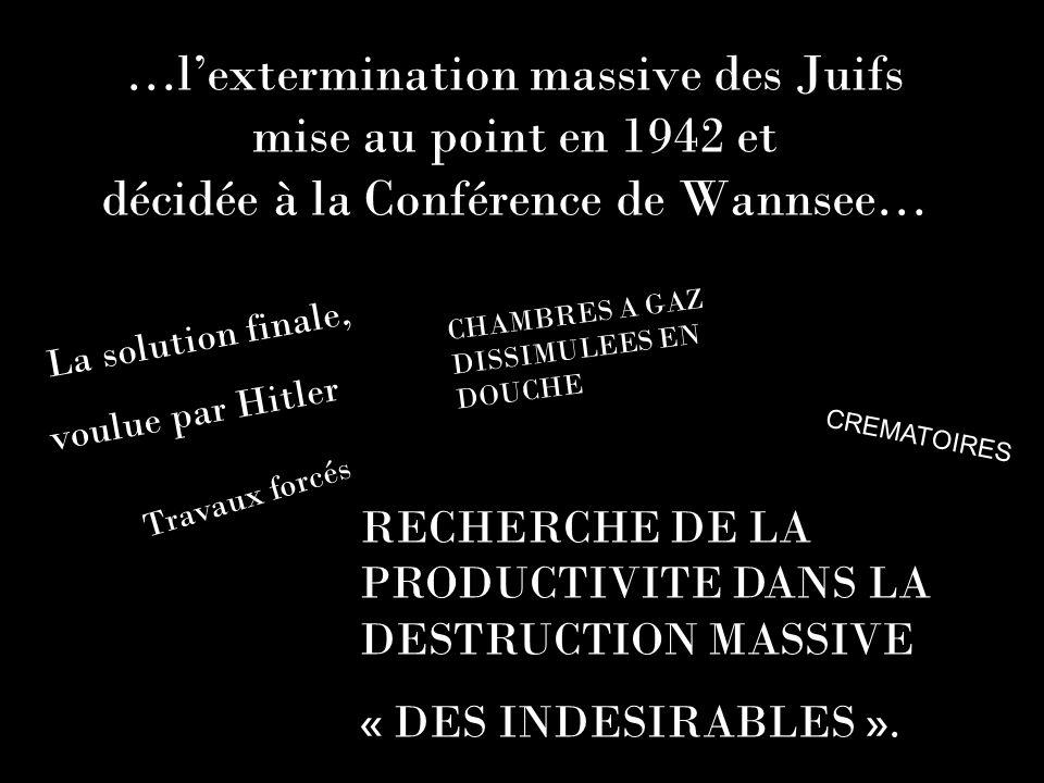 …l'extermination massive des Juifs mise au point en 1942 et
