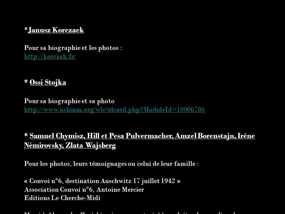 *Janusz Korczack * Ossi Stojka