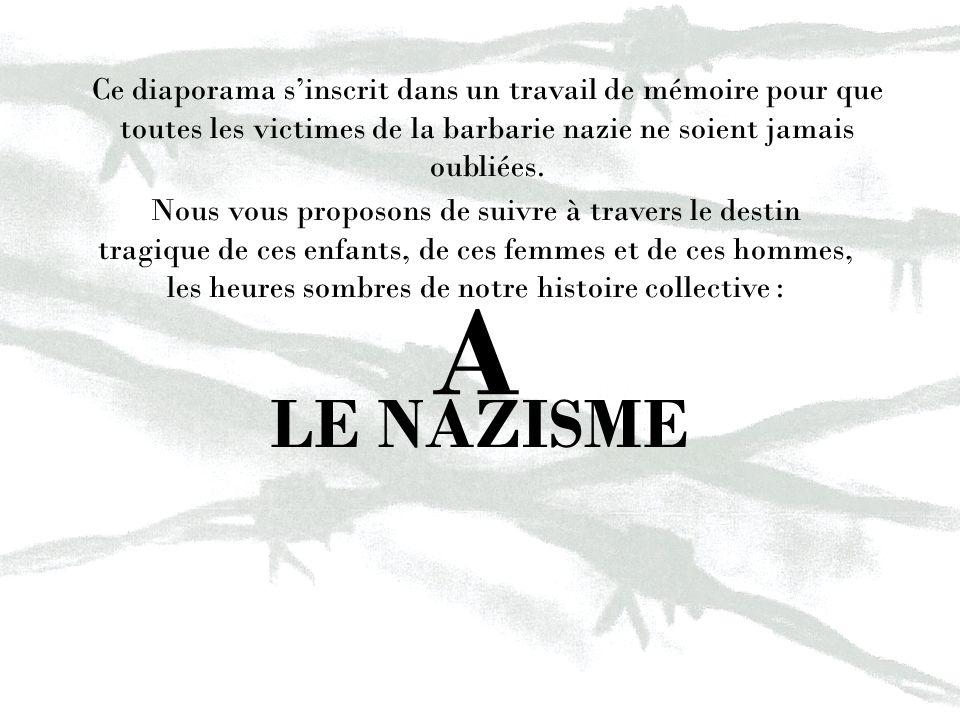 Ce diaporama s'inscrit dans un travail de mémoire pour que toutes les victimes de la barbarie nazie ne soient jamais oubliées.