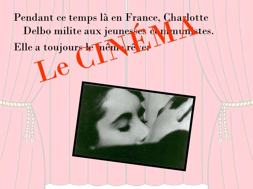 Pendant ce temps là en France, Charlotte Delbo milite aux jeunesses communistes.