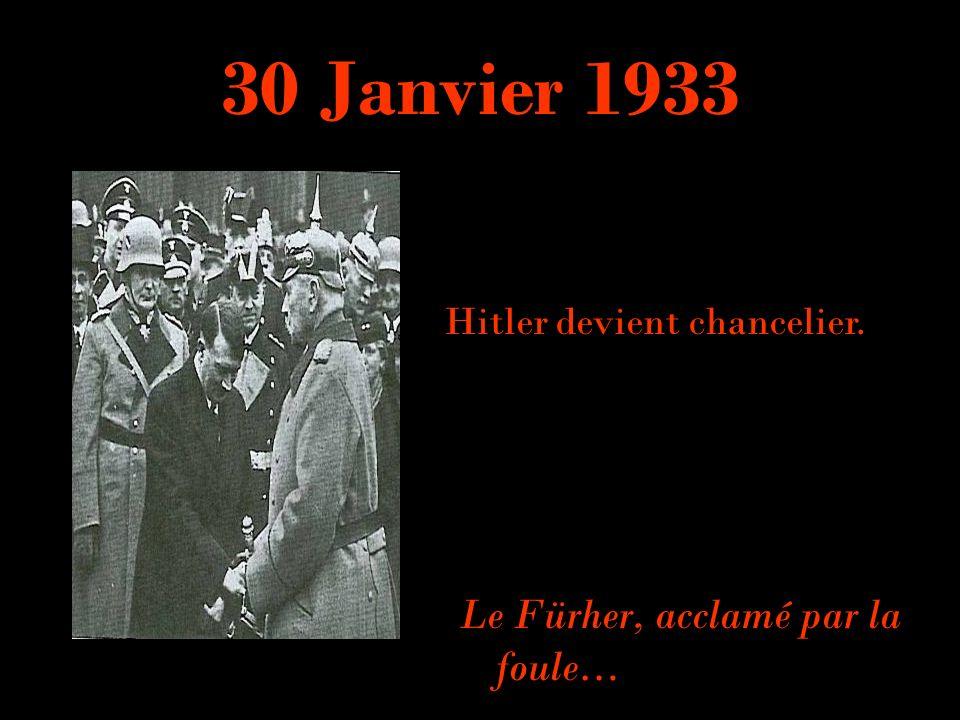 30 Janvier 1933 Le Fürher, acclamé par la foule…